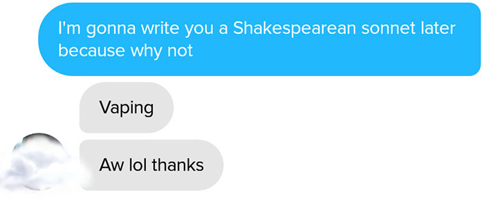 funny tinder chat sonnet 11 - This Guy's Secret Tinder Chat Is Going Viral For Very Fascinating Reasons
